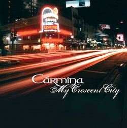 Carmina - 'My Crescent City'