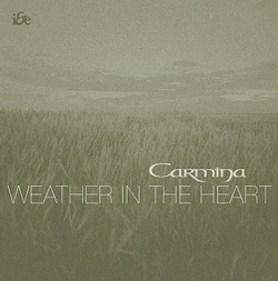 Carmina - Weather in the Heart