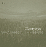 Carmina - 'Weather in the Heart'